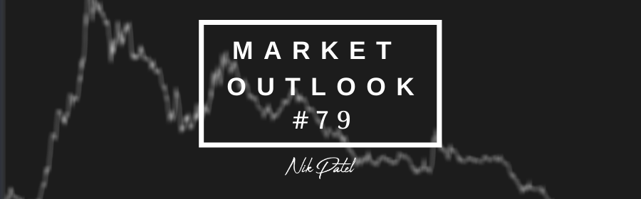 Market Outlook #79 (Free Edition)
