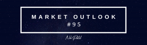 Market Outlook #95 (Free Edition)