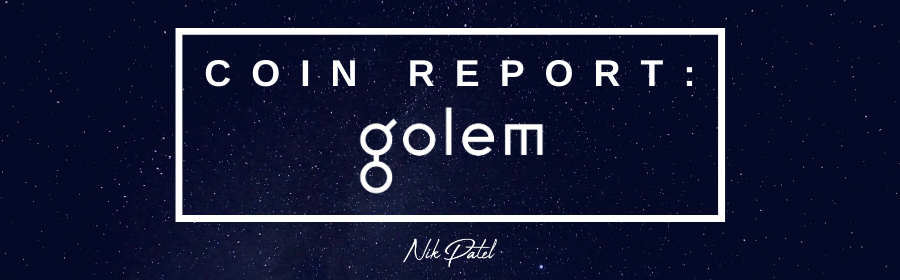 Coin Report #71: Golem
