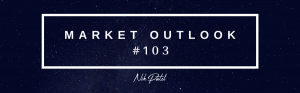 Market Outlook #103 (Free Edition)