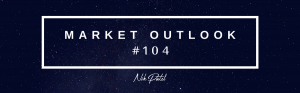 Read more about the article Market Outlook #104 (Free Edition)