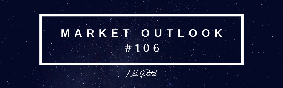 Market Outlook #106 (Free Edition)