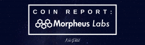 Coin Report #78: Morpheus Labs